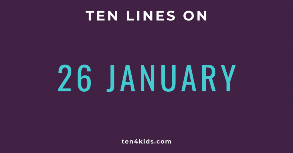 10 LINES ON 26 JANUARY