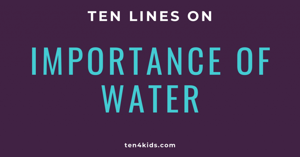 10 LINES ON IMPORTANCE OF WATER