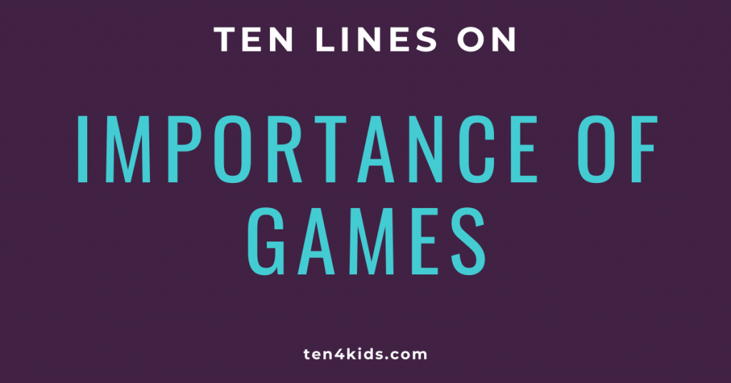 10 LINES ON Importance of Games