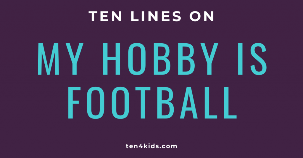 10 LINES ON MY HOBBY IS FOOTBALL