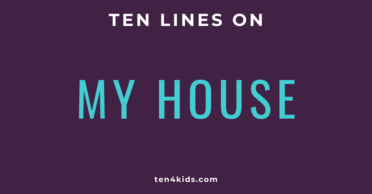 10 LINES ON MY HOUSE