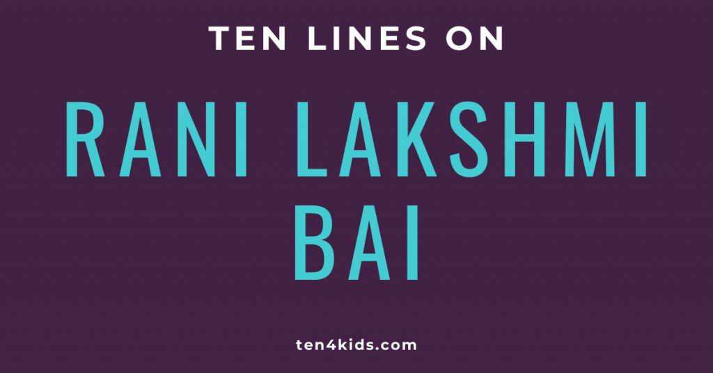 10 LINES ON RANI LAKSHMI BAI