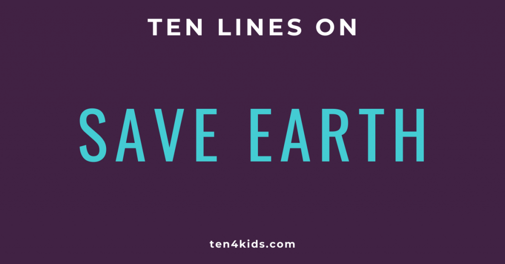 10 LINES ON SAVE EARTH