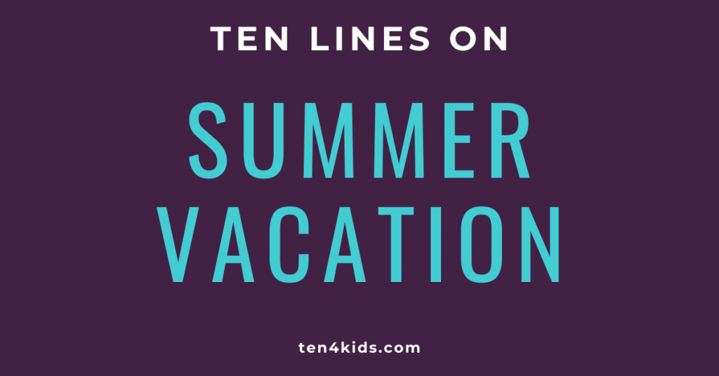 10 LINES ON SUMMER VACATION