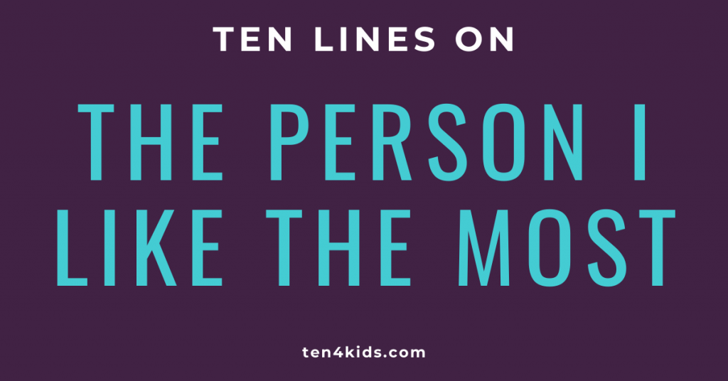 10 LINES ON THE PERSON I LIKE THE MOST