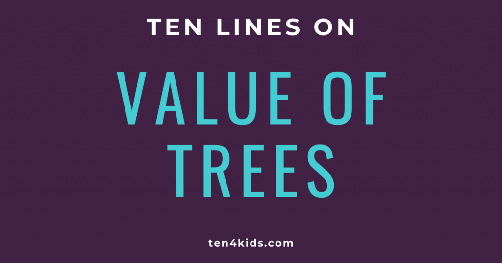 10 LINES ON VALUE OF TREES