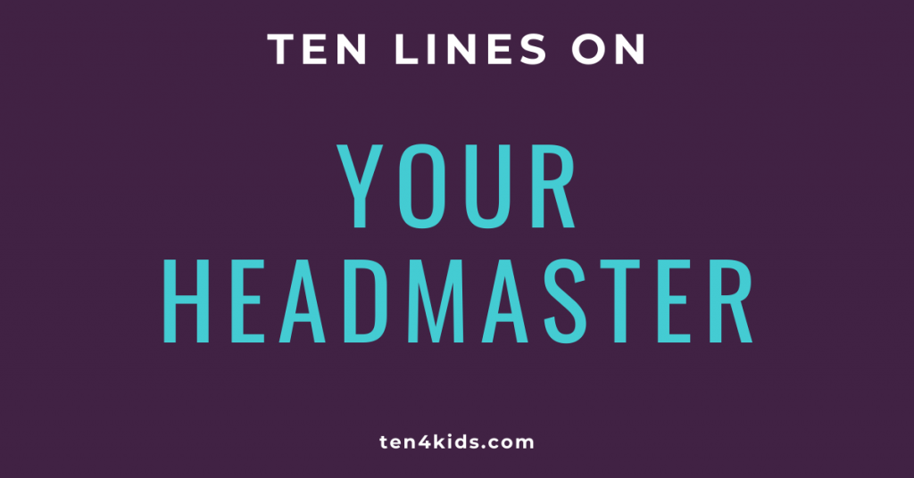 10 LINES ON YOUR HEADMASTER