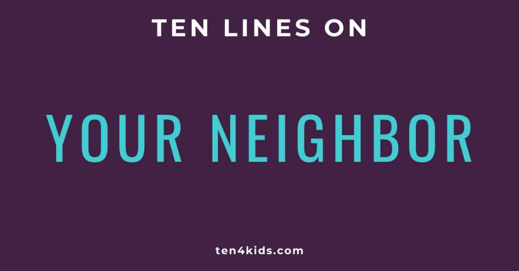 10 LINES ON YOUR NEIGHBOR