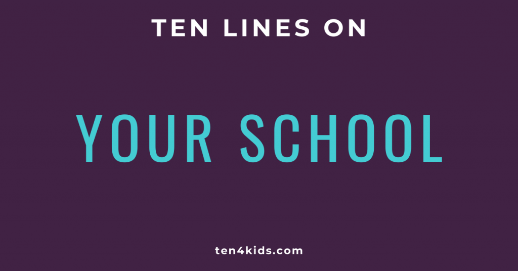 10 LINES ON YOUR SCHOOL