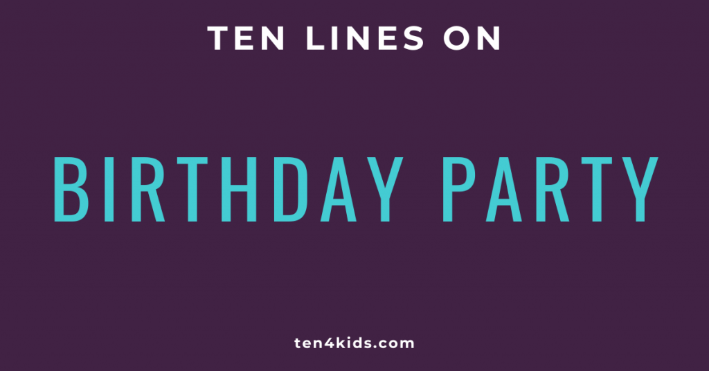 10 LINES ON birthday party